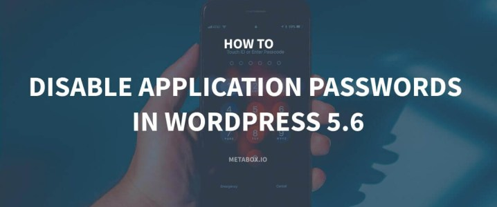 How to Disable Application Passwords in WordPress 5.6