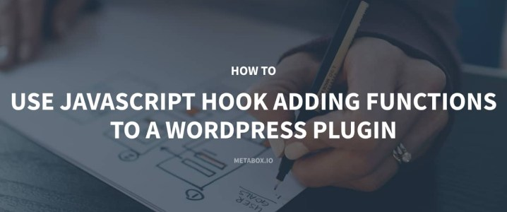 How to Use JavaScript Hook Adding Functions to a WordPress Plugin