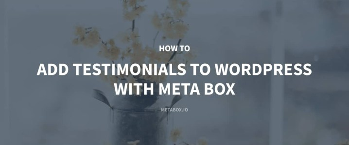 Add Testimonials to WordPress with Meta Box