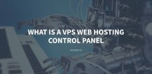 What is a VPS Web Hosting Control Panel
