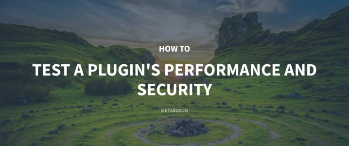 How to Test a Plugin's Performance and Security