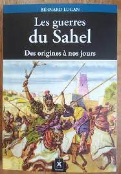 Amazon.fr - Les guerres du Sahel - Bernard Lugan - Livres