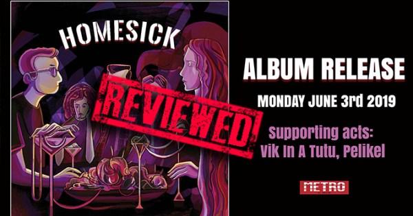 Homesick Album Release | Review