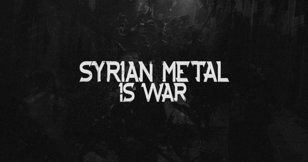 Syrian Metal Is War   A Documentary By Monzer Darwish