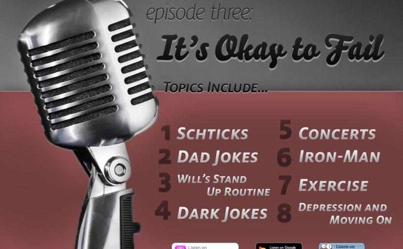 Episode Three: It's Okay to Fail