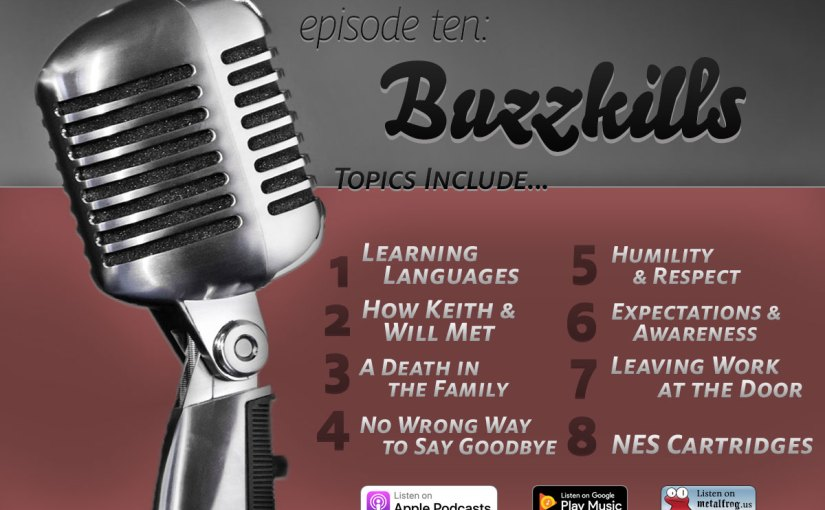 Episode Ten: Buzzkills