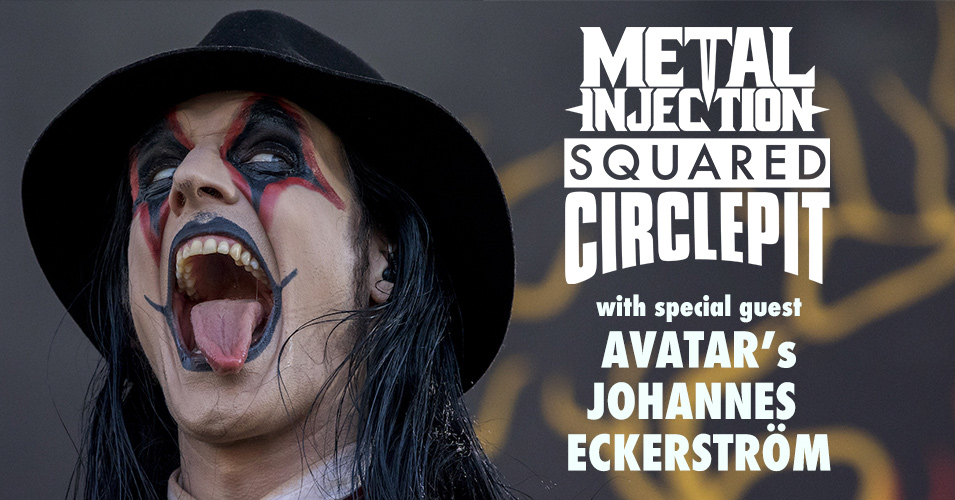 Squared Circle Pit #54 - AVATAR Frontman Johannes Eckerström Talks Wrestling Unlocking His Love of Metal Frontmen
