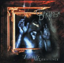 Control Denied – The Fragile Art Of Existence (1999)
