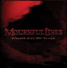 Mournful Lines – Beneath Lies The Sorrow (2015)