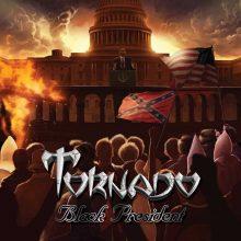 Tornado – Black President (2015)