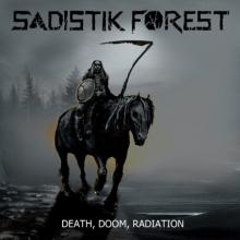Sadistik Forest – Death, Doom, Radiation (2012)