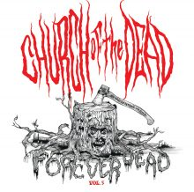 Church Of The Dead – Vol.5: Forever Dead EP (2015)