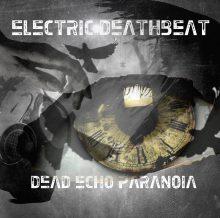 Electric Deathbeat – Dead Echo Paranoia (2015)