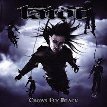 Tarot – Crows Fly Black (2006)