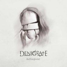 Denigrate – Hollowpoint (2015)