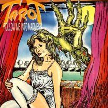 Tarot – Follow Me Into Madness (1988)