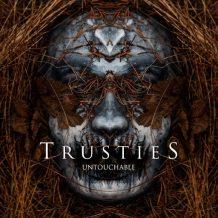 Trusties – Untouchable (2016)