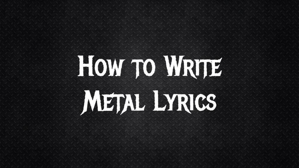 Tips for Writing Metal Lyrics