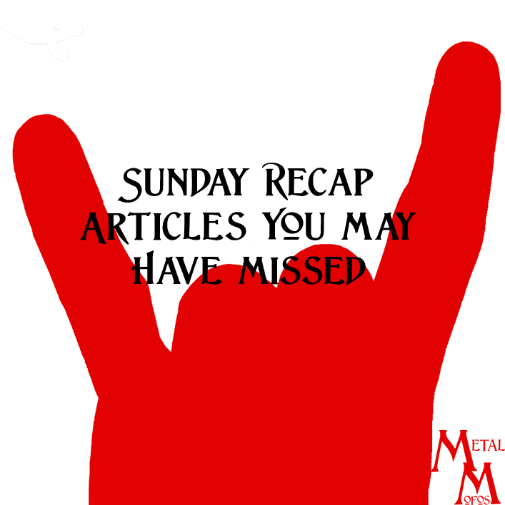 Sunday Recap – Metal Articles You May Have Missed 01/22/2017