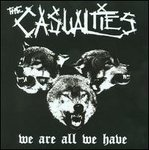"The Casualties ""we are all we have"" small pic"