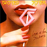 """Twisted Sister """"Love is for Suckers"""" large pic"""