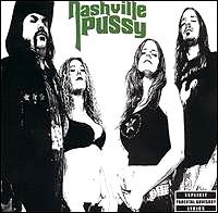"""Nashville Pussy """"Say Something Nasty"""" large album pic"""