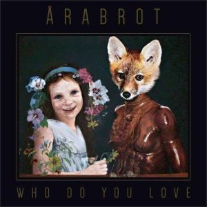 Arabrot Who Do You Love Album Cover