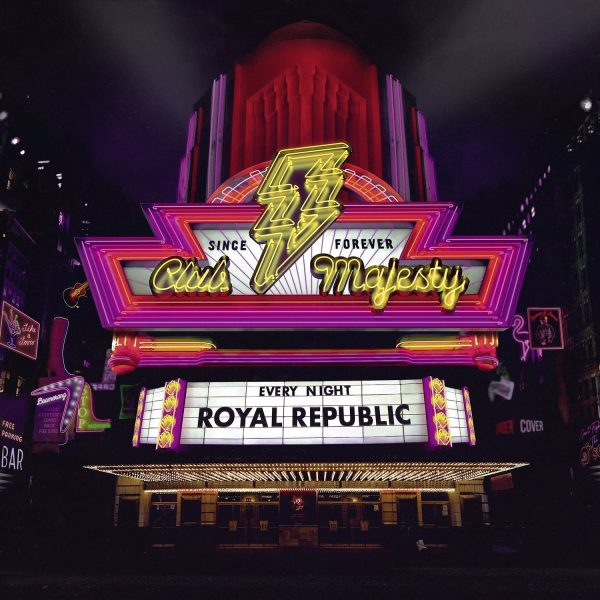 """Royal Republic Club Majesty album artwork. The picture is of an American style theatre or nightclub with the name Club Majesty as a huge neon yellow sign with lightning bolt surrounded by pink neon borders. Underneath is the type of board where you can change the letters - it reads """"every night Royal Republic"""""""