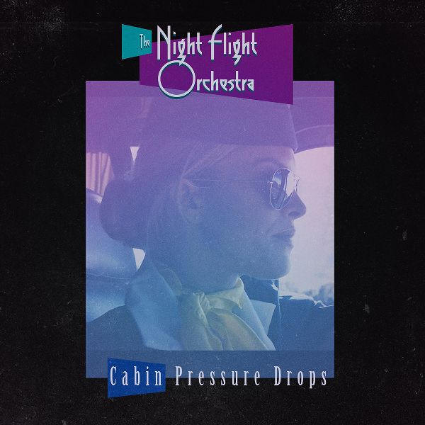 The Night Flight Orchestra - Cabin Pressure Drops