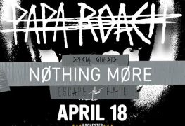 Papa Rochester - GIG REVIEW: Papa Roach, Nothing More & Escape The Fate Live at Main Street Armory, Rochester, NY