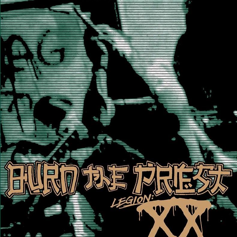 "burn the priest - REVIEW: BURN THE PRIEST - ""Legion: XX"""