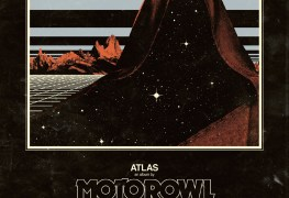 "motorowl atlas - REVIEW: MOTOROWL - ""Atlas"""