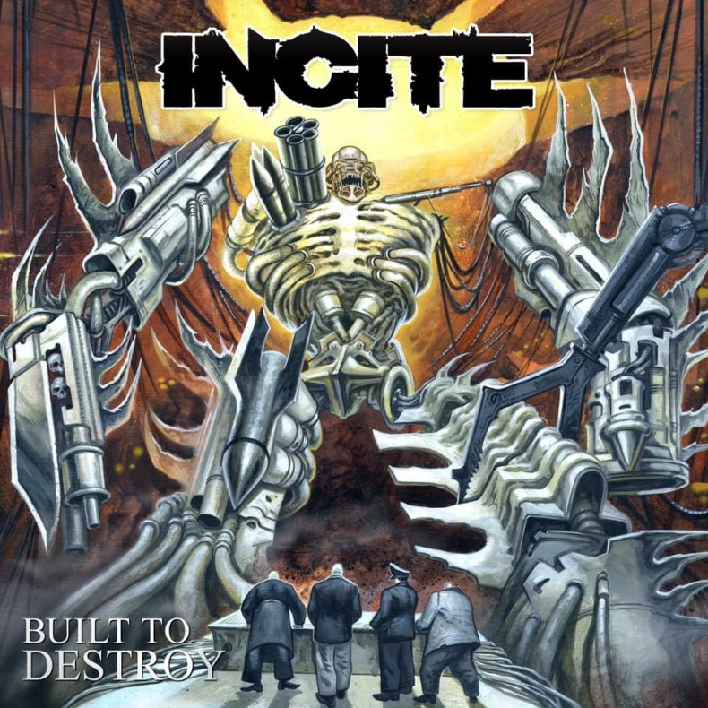 "F8C24F5F 73CE 4C59 B5DB DE7A4B65E6F8 - REVIEW: INCITE - ""Built To Destroy"""