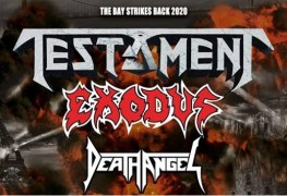 Testament Exodus Tour - Get Ready For 'The Bay Strikes Back' Tour Featuring Testament, Exodus & Death Angel