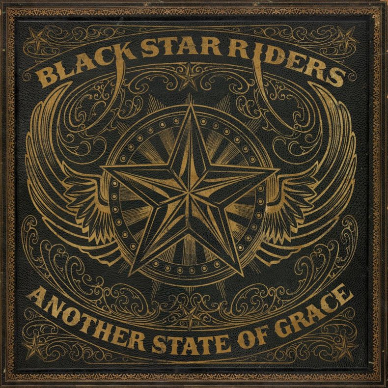"""Black Star Riders - REVIEW: BLACK STAR RIDERS - """"Another State Of Grace"""""""