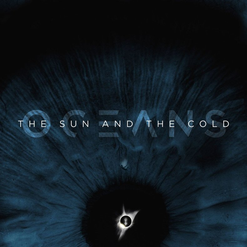 "Oceans - REVIEW: OCEANS - ""The Sun and the Cold"""