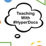 Teaching With #HyperDocs
