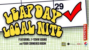Leap Day Local Nite | $5 Ticket @ The Orpheum Theater