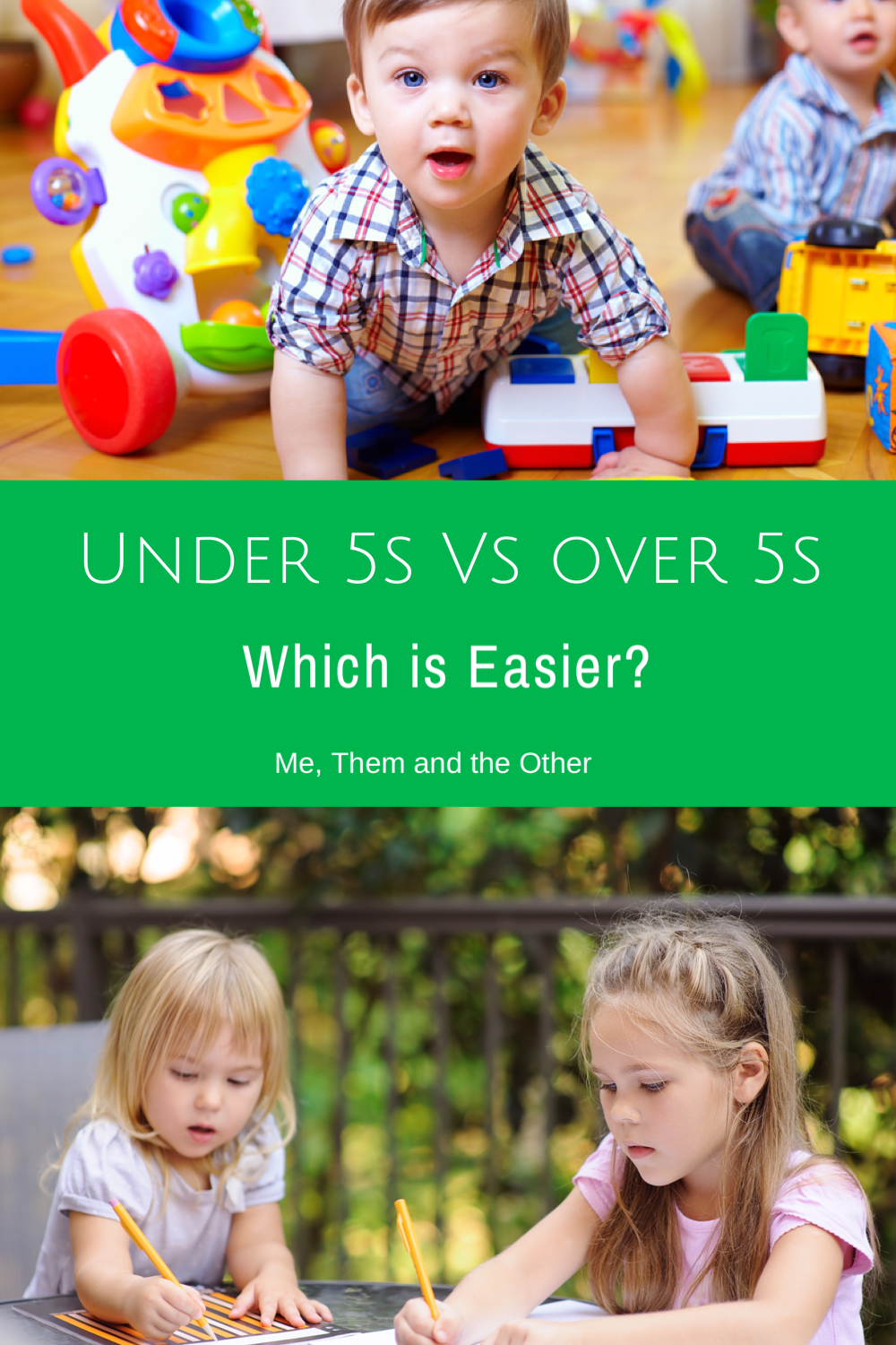 Parenting stages: which is easier Under 5s Vs over 5s