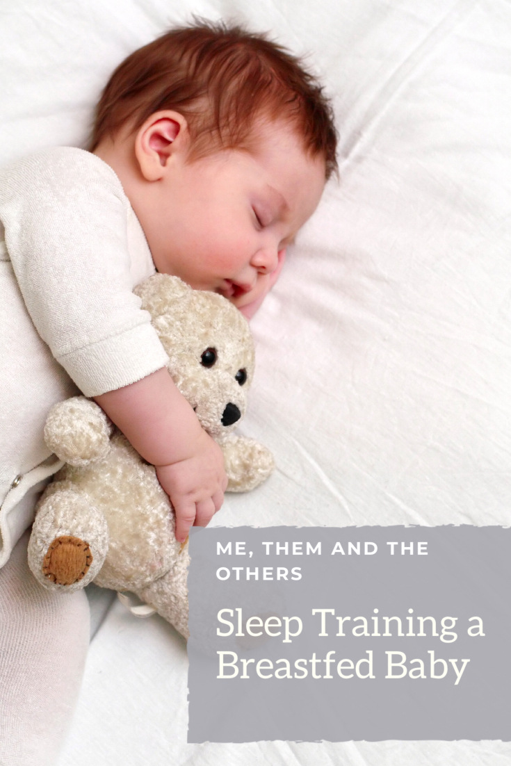 Sleep Training a breastfed baby - Me, Them and the Others