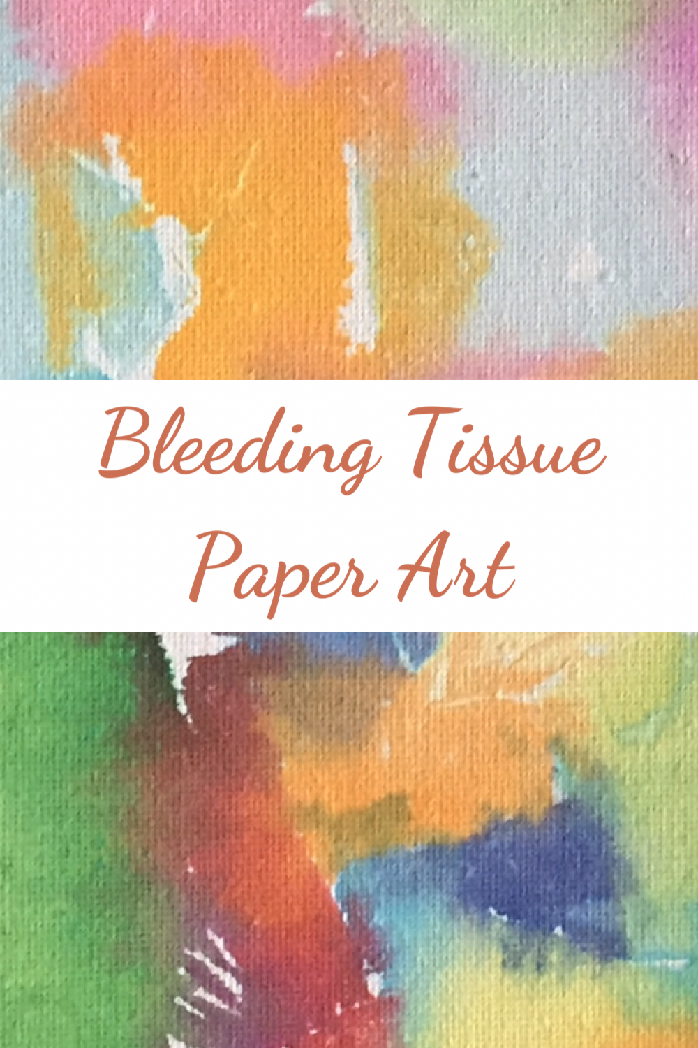 Bleeding Tissue Paper Art
