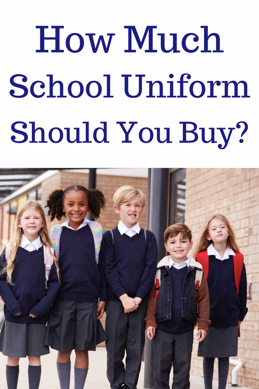 How much school uniform should you buy?