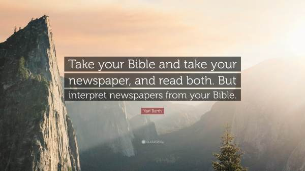 Karl Barth quote - newspaper and Bible