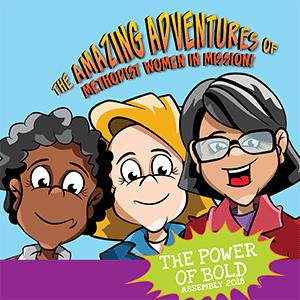 The Amazing Adventures of Methodist Women in Mission