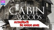 How Cabin in the Woods deconstructs the horror genre