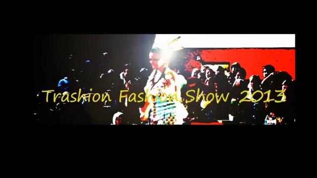 The 2013 Trashion Fashion Show