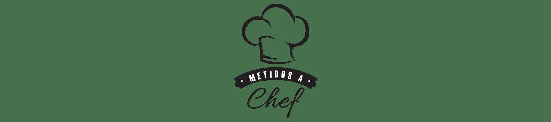 Metidos a Chef