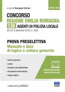 Regione Emilia Romagna 138 Agenti di Polizia locale (B.U.R. 6 dicembre 2019, n. 403) - Manuale e Quiz di logica e cultura generale