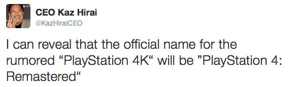 """""""Puedo revelar que el nombre oficial para la rumoreada PlayStation 4K será PlayStation 4: Remastered"""""""