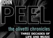 John Peel revealed in The Olivetti Chronicles